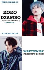 KOKODŻAMBO // CHANBAEK one shot by przegryw_z_chin