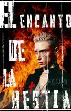 El Encanto De La Bestia. by Sabrina_Leto