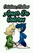 Amor De Colores (2da Edicion) by -CristianMellow