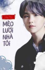 | VKookGa | |NC-17| Mèo Lười Nhà Tôi. by Onlysu