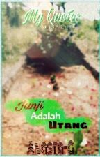 Janji Adalah UTANG (My Quotes/Antologi) by Anasta-G