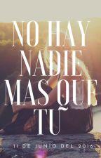 NO HAY NADIE MAS QUE TU by ofnfin