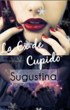 La ex de Cupido by Sugustina
