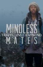 Mindless Mates by TrappedInsideMyMind