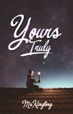 Yours Truly - A Kiingtong FF sequel to My Everything by MsKiingtong