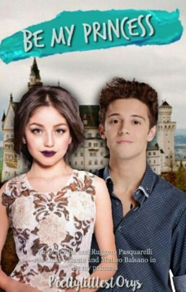 Be my princess! [Soy Luna FF]#wattys2016