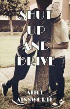 Shut Up And Drive by xAllWeKnowIsFallingx