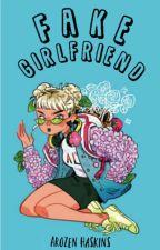 Fake Girlfriend ♠HNG♠ [HUN] by ArozenHaskins