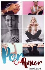 Por tu amor | DALB #2 by _QueenCam_