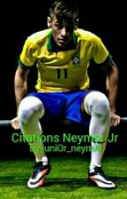 Citations Neymar Jr  by juniOr_neymAr