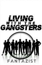 Living With The Gangsters by DemonaceV18