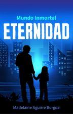 ETERNIDAD - Mundo Inmortal #3 by Wind21