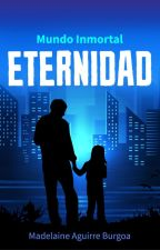 ETERNIDAD - Mundo Inmortal ‪#3 by Wind21