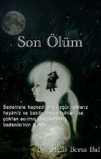 Son Ölüm by prisonerfeminist