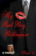 My Bad Boy Billionaire (PARODY) by Thlayli-la