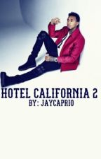 Hotel California 2 (Coming Soon) by JayCaprio