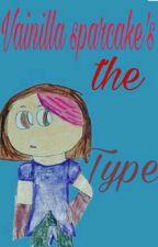 Vainilla Sparcake's The Type by vainilla-sparcake