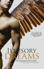 Illusory Dreams (Newly Edited) (Wattys2016) by SwimmerVGirl