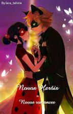 Miraculous Novos Heróis = Novos Romances  by lara_tahine