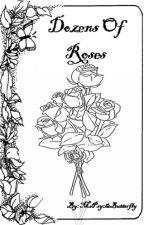 Dozen of Roses (One Shot Story) by MsPsycheButterFly