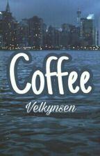 Coffee. ✖『VMin.』 by Velkynsen