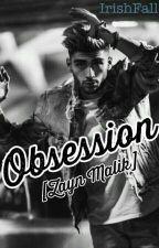 Obsession [ Zayn Malik ] by IrishFall