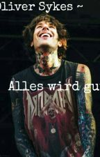Oliver Sykes ~ Alles wird gut by blackjules