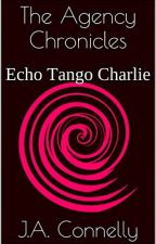 The Agency Chronicles: Echo Tango Charlie  by theagencychronicles