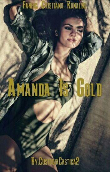 Amanda Is Gold - Fanfic Cristiano Ronaldo