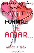 Distintas formas de amar... Amor a três by Nara__M