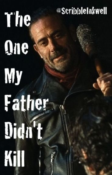 The One My Father Didn't Kill [The Walking Dead]