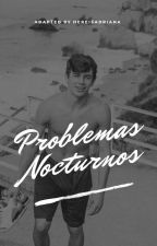 Problemas Nocturnos (Hayes Grier)  by HereIsAdriana