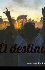 El Destino (Juanpa Zurita Y Tu) by marlene_espinosa12