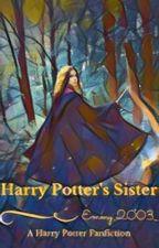 Harry Potter's Sister by Emmy_2003_