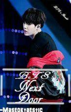 BTS Next Door 》BTSxReader by -Maseoktaestic