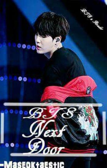 BTS Next Door 》BTSxReader ||Editing||