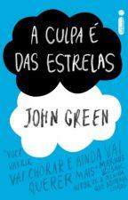 A Culpa é das Estrelas - John Green by BeatrizSoares746