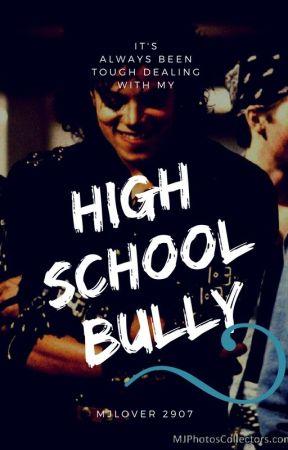 High School Bully by Mjlover2907