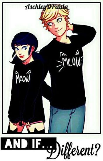 And If... Different? ---->Miraculous Ladybug