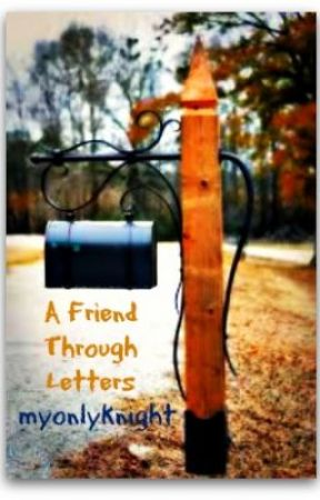 A Friend Through Letters by myonlyknight