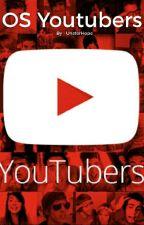 O.S youtubeur by UnsterHope