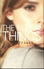 The Illegal things. #watty2016 by fizzy4444