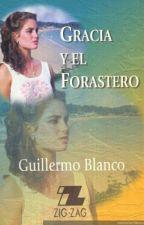 Gracia Y El Forastero - Guillermo Blanco(Resumen) by JuditzaHormazabal