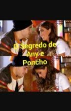 O Segredo de Any e Poncho (Adaptada) by jessiponny_4ever