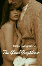 The Good Neighbour  by Purple_Tangerine