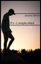 It's Complicated by JasmineGibson9
