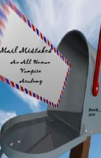 Mail Mistakes by Book_addict512