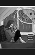 •Suspiros Fugaces• by odalissurias