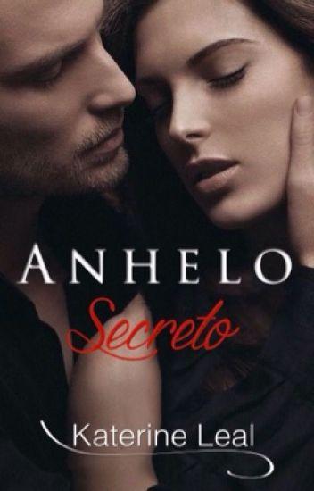 Anhelo Secreto© Libro 1 Bilogía Secreto (Borrador)