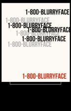 1-800-BLURRYFACE by h3avyd1rtys0ul